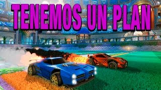 TENEMOS UN PLAN  | C/ Luh, Gona, Macu y Exo | ROCKET LEAGUE
