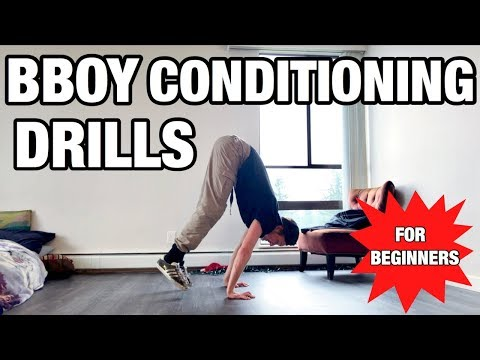 Bboy Conditioning & Strength Drills | For Beginners | Breaking Tutorial | How To Breakdance
