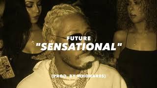 """Sensational"" || Future Type Beat (prod. by WhoKares)"