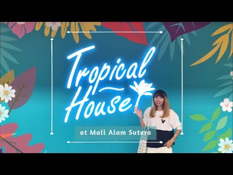 wisata-selfie-|-tropical-house-instagramable-|-mall-alam-sutera