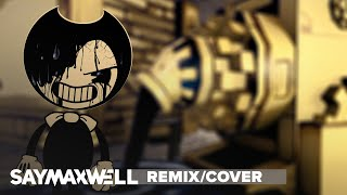 - SayMaxWell Build Our Machine Remix ft. Triforcefilms BENDY AND THE INK MACHINE SONG