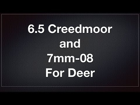 6.5 Creedmoor And 7mm-08 For Deer Hunting