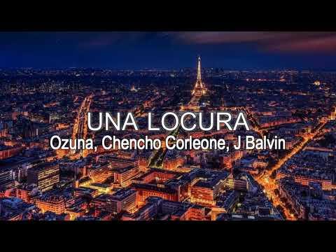 Ozuna X J Balvin X Chencho Corleone Una Locura Youtube