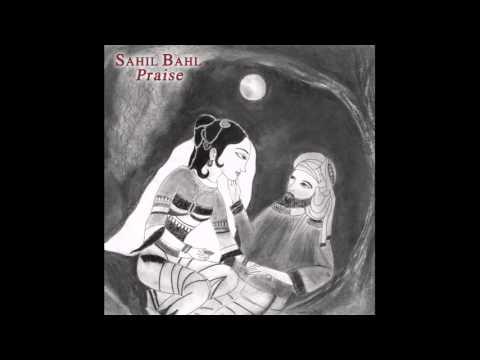 Sahil Bahl - Praise