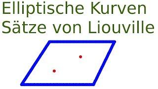 Elliptische Kurven - Die Sätze von Liouville