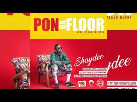 Shaydee - Pon Da Floor (Maleek Berry)