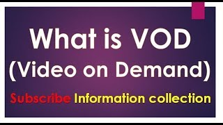 What is Vod (Video on Demand) in digital Headend by information collection