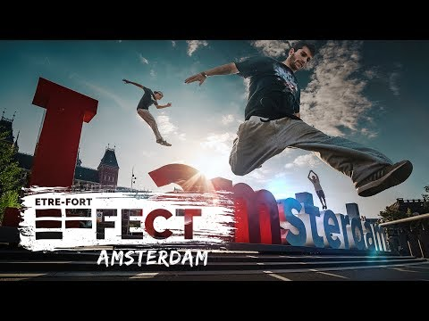 The ETRE-FORT EFfect - Amsterdam | Parkour & Freerunning