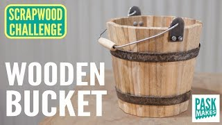 Making a Wooden Bucket - Scrapwood Challenge Day 5