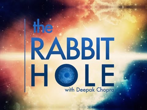 Deepak Chopra Takes You Down the Rabbit Hole
