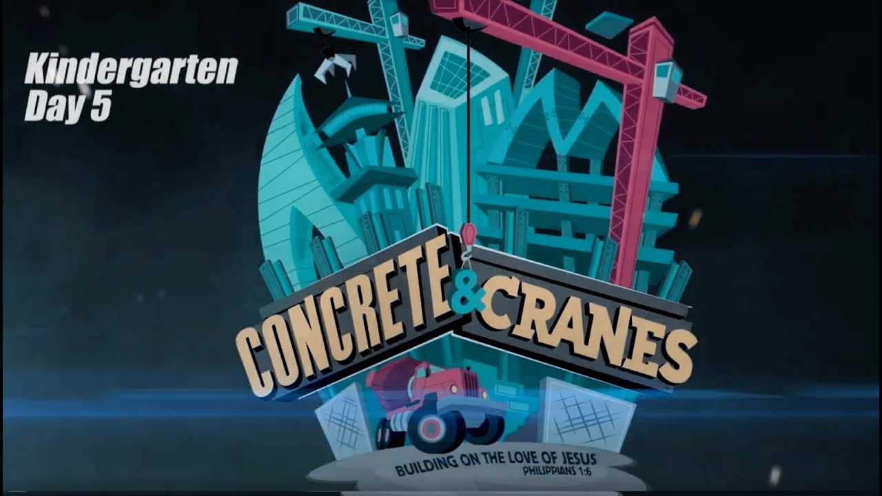 Concrete and Cranes - Kindergarten - DAY 5 || VBS 2020
