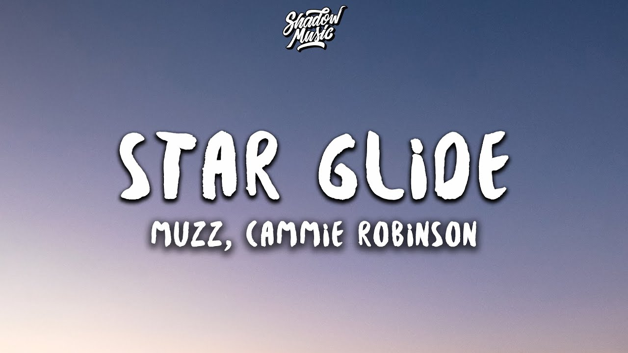 Muzz - Star Glide (ft. Cammie Robinson) (Lyrics)