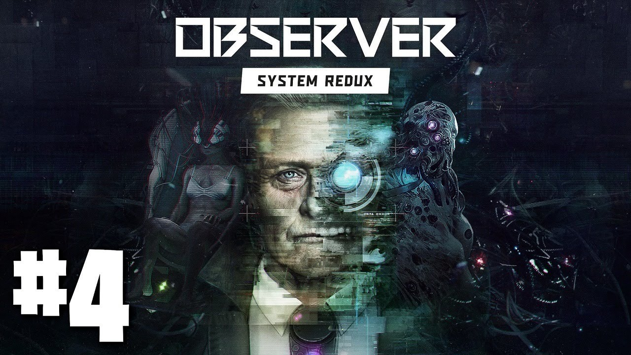 Observer: System Redux | Let's Play [#4] – The End + Review