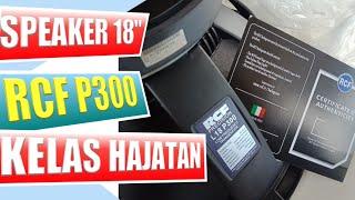 SPEAKER 18 INCH RCF P300 || COCOK KELAS HAJATAN || KELAS JENANGAN || UNTUK DOMPET TIPIS