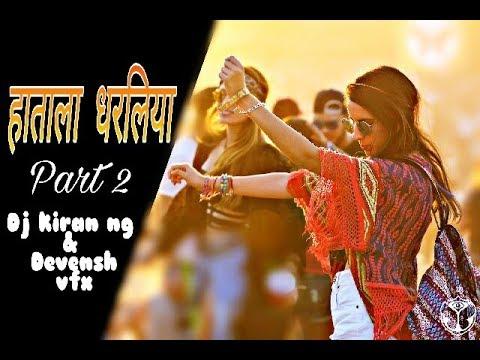 Hatala Dharliya Part 2 / Dj Kiran NG & Dj Devensh (RemixMarathi.com)