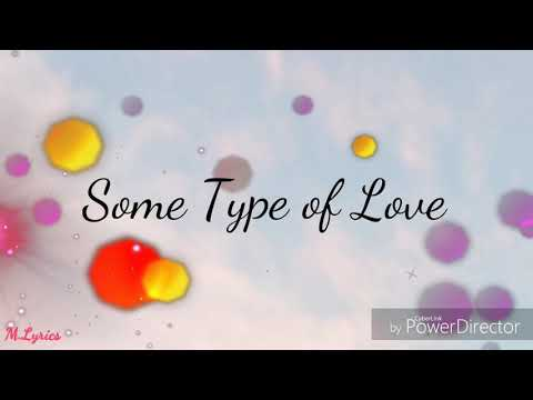 Charlie Puth - Some Type of Love lyrics
