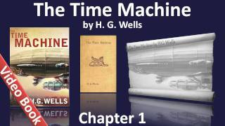 The Time Machine by H. G. Wells - Chapter 01