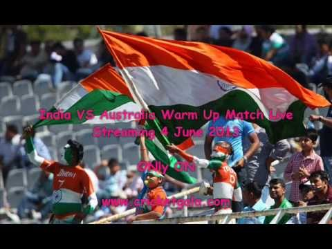 India Vs Australia ICC Champions Trophy Warm Up Match Live Streaming, Highlights 4 June 2013