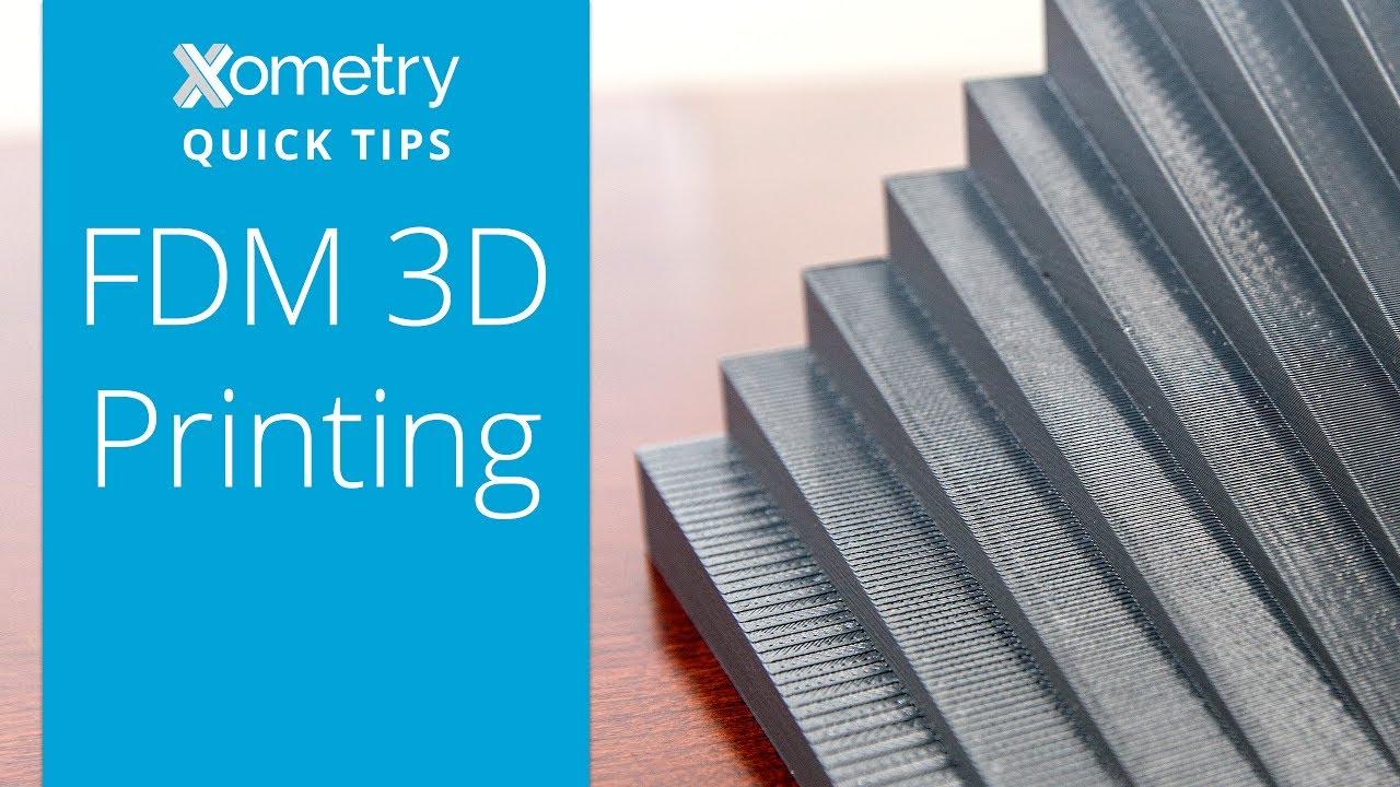 Xometry Quick Tips: FDM 3D Printing