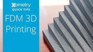 xometry quick tips fdm 3d printing