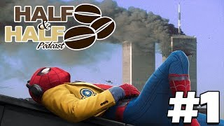 Half & Half Podcast #1: SpiderMan Homecoming Discussion/ Marvel 911 Theories.