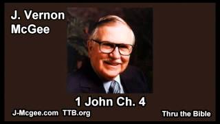 62 1 John 04 - J Vernon Mcgee - Thru the Bible