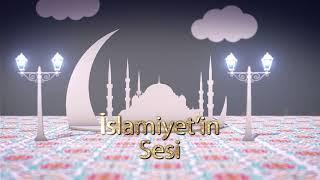 İslamiyet'in Sesi 18.05.2018