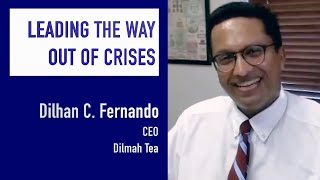 Leading the way out of crises - Dilhan C. Fernando, CEO, Dilmah Tea