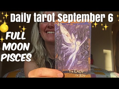 Daily Tarot Reading September 6, 2017 ~ 🌕 Full Moon In Pisces 🌕 All Signs