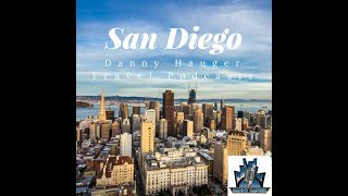 Best Things to Do in San Diego Danny Hauger Travel Podcast 2018
