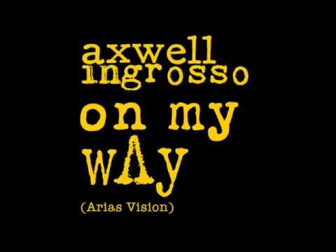 Axwell Λ Ingrosso - On My Way (Arias Vision) - FREE Download