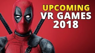 Top 21 Upcoming VR Games in 2018 // New Virtual Reality Games 2018