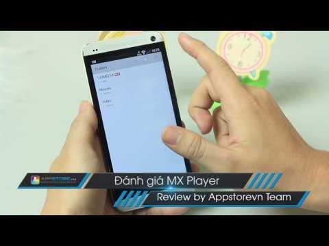 Đánh giá MX Player - trình phát video đỉnh nhất trên Android - AppStoreVn