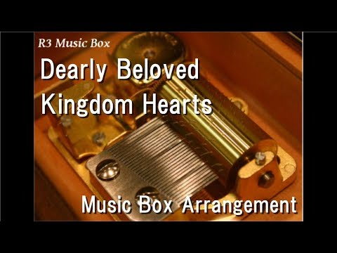 Dearly Beloved/Kingdom Hearts [Music Box]