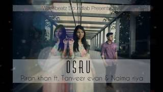 Osru‬ | Piran khan  |  Tanveer Evan  |  Naima riya  |  Bangla Song