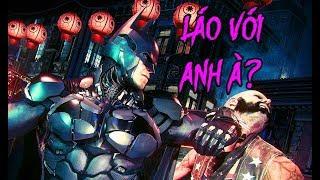 BATMAN ARKHAM KNIGHT #1: THÁNH SỊP ĐÁNH ĐẤM ĐÃ QUÁ !!!