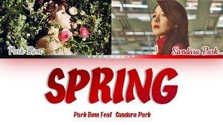 Park Bom (박봄) - Spring(봄) (feat. Sandara Park(산다라박) Color Coded Lyrics/가사 [Han|Rom|Eng]
