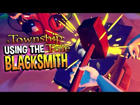A Township Tale - BLACKSMITH IS SO REAL! Forging & Blacksmithing - A Township Tale Gameplay