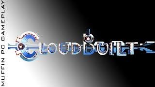 Cloudbuilt PC Gameplay HD