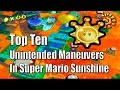 Top 10 Unintended Maneuvers in Super Mario Sunshine