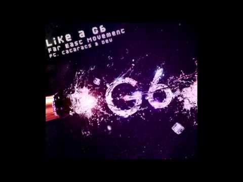 Far East Movement - Like A G6 [HQ]