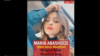 Megrelce Şarkı - Ckim Gurishi Machirxoli - MARIA ABASHIDZE