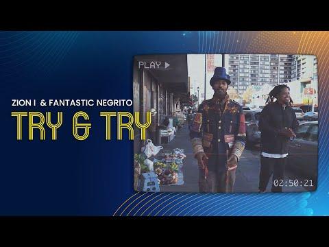 Смотреть клип Zion I & Fantastic Negrito - Try & Try
