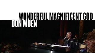 Wonderful Magnificent God (Official Live Video) - Don Moen
