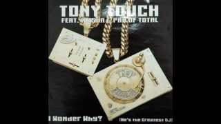 Tony Touch Feat. Keisha & Pam Of Total ‎- I Wonder Why? (He's The Greatest DJ) (MAW Mix)