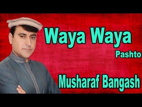 Musharaf Bangash - Waya Waya
