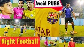 Night Football ⚽ PUBG is injurious to Health 😋
