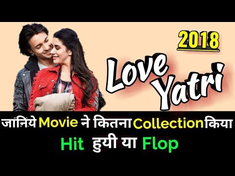 LOVEYATRI 2018 Bollywood Movie LifeTime WorldWide Box Office Collection | Aayush Sharma