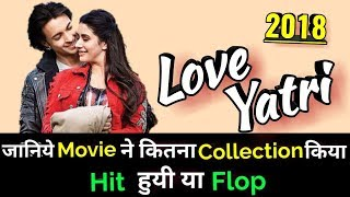 LOVEYATRI 2018 Bollywood Movie LifeTime WorldWide Box Office Collection | Aayush Sharma