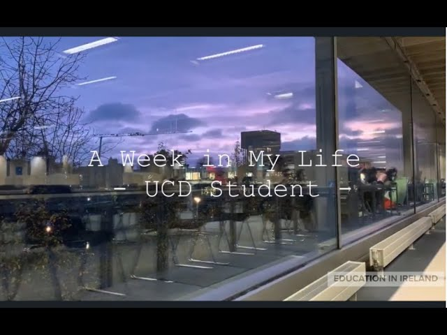 International Student at UCD - A week in the Life...